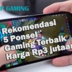 Rekomendasi Ponsel Gaming Terbaik