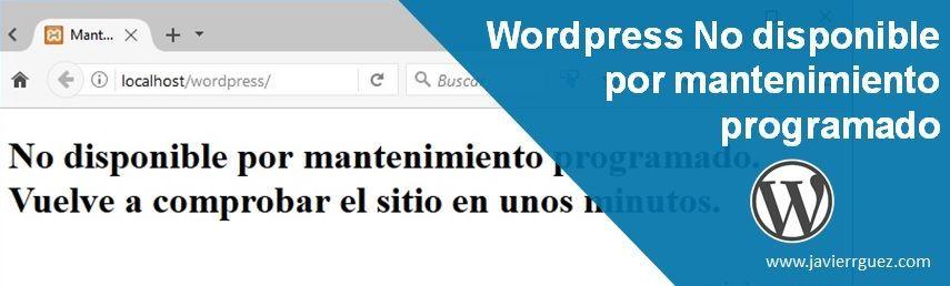 Solución al mensaje de error de WordPress No disponible por mantenimiento programado
