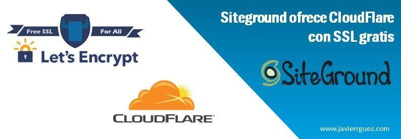 Siteground ofrece CloudFlare con SSL gratis