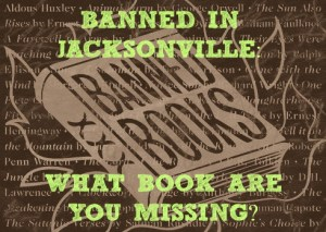 Banned in Jacksonville: What book are you missing? @ Old St. Andrews    Jacksonville   Florida   United States