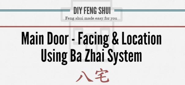 Main Door Feng shui - Ba zhai