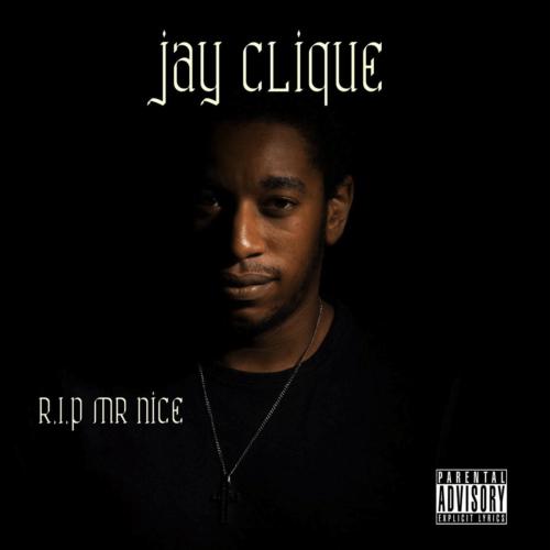 Jay Clique - R.I.P Mr Nice - Album Cover - music