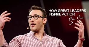 How Great Leaders Inspire Action – Simon Sinek