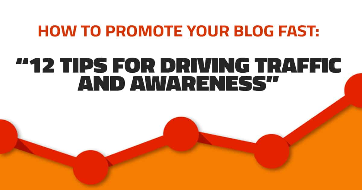 how-to-promote-your-blog-fast-12-tips-for-driving-traffic-and-awareness