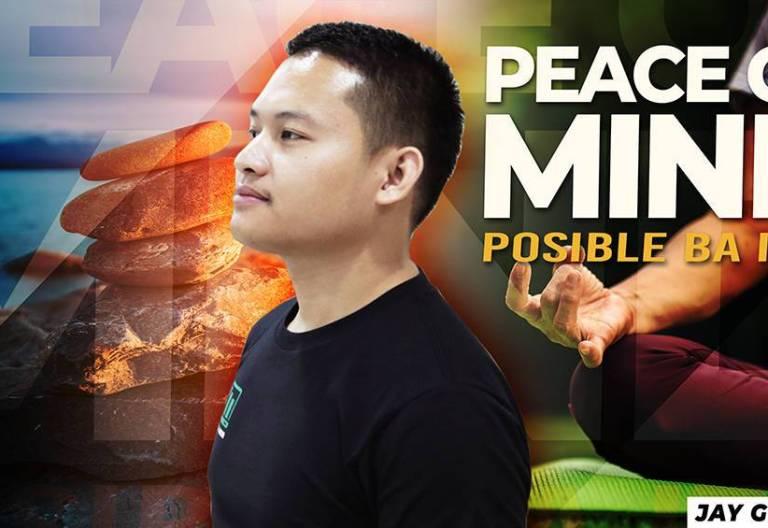 Peace of Mind, Posible ba ito?