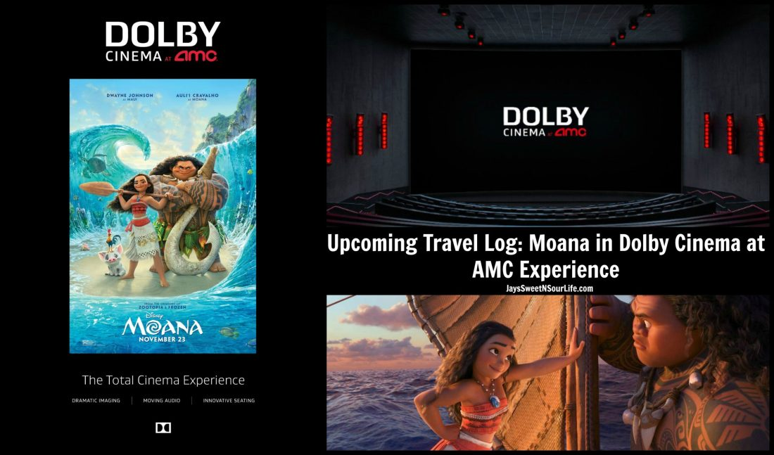 Upcoming Travel Log: Moana in Dolby Cinema at AMC Experience