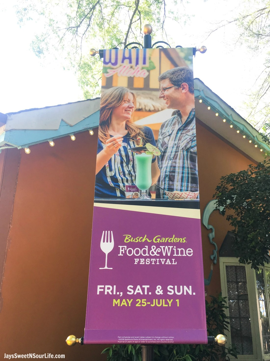 2018 Busch Gardens Food and Wine Festival Sign. Food & Wine Festival is from 11 am to close every Friday, Saturday and Sunday, May 25 - July 1.