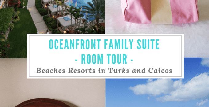 Oceanfront Family Suite Room Tour – Beaches Resorts in Turks and Caicos