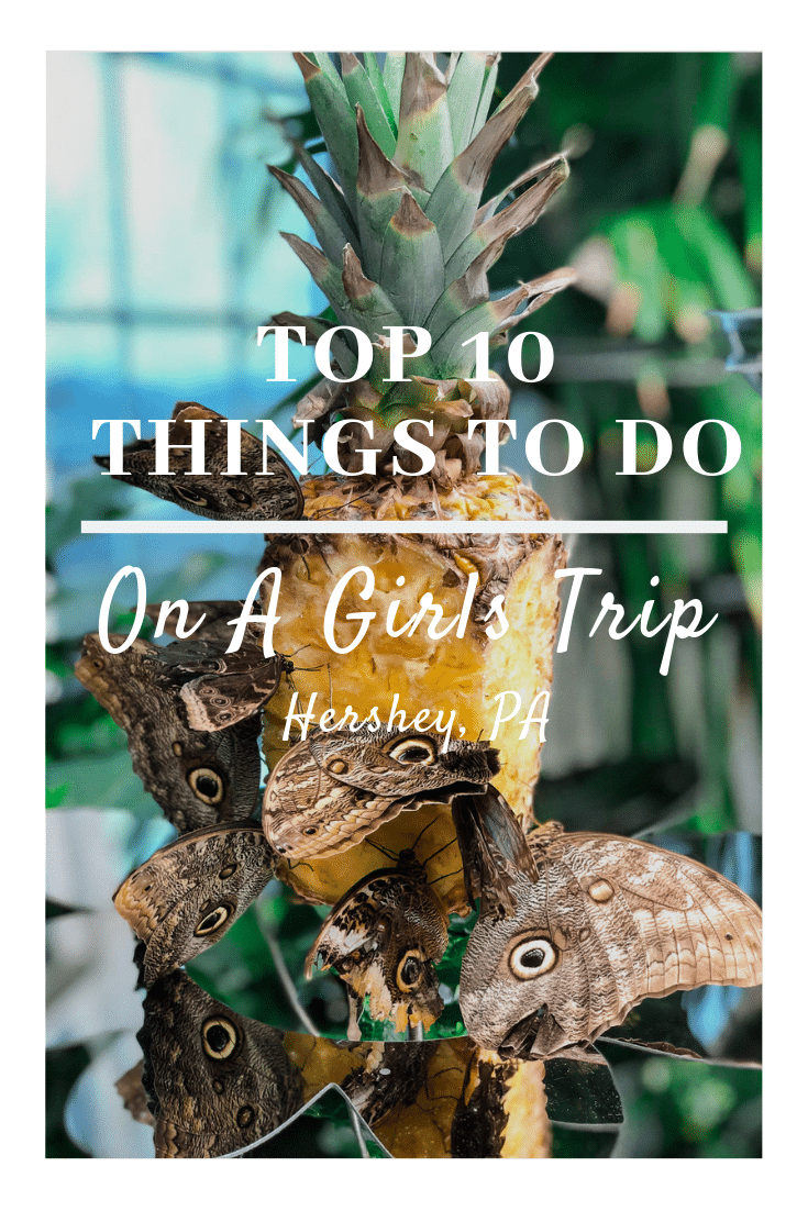Top 10 Things To Do On A Girls Trip Hershey Pa. I recently took a trip with my best friend Danielle to the sweetest place on earth, Hershey PA of course! Today I am sharing with you our favorite Top 10 Things you must do On A Girls Trip Hershey Pa