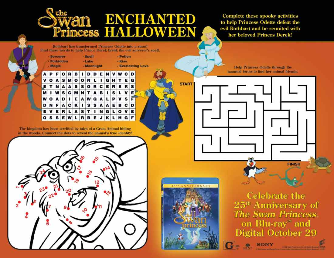 The Swan Princess Halloween Themed Activity Sheet. In celebration of the 25th anniversary of the Golden Globe®-nominated animated classic The Swan Princess. Sony Pictures Home Entertainment now offers the collectible 25th anniversary edition on Blu-ray and in 4K HDR on digital, both available on October 29th.