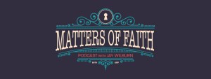 Matters of Faith Podcast