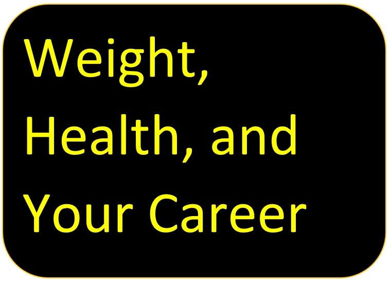 Weight Health and Your Career