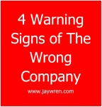 4 Warning Signs of The Wrong Company