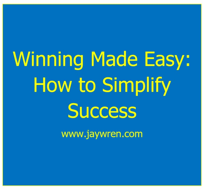 Winning Made Easy: How to Simplify Success