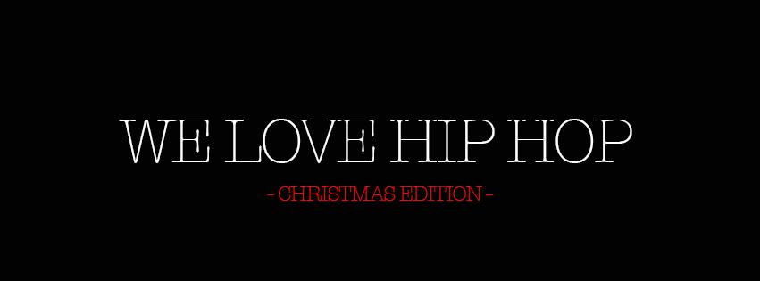 We Love Hip Hop – Christmas Edition