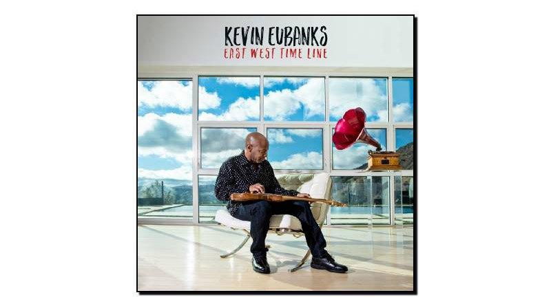 Kevin Eubanks - East West Time Line
