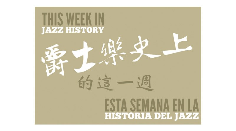 This week in Jazz history Jazzespresso