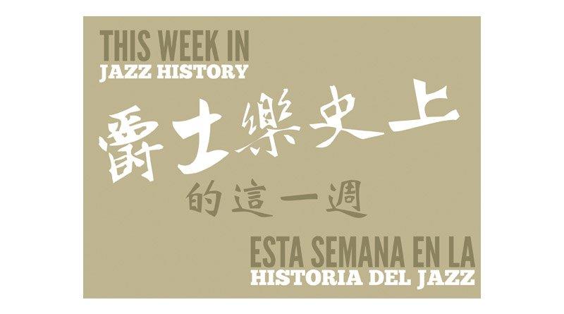 This week in Jazz history Jazzespresso