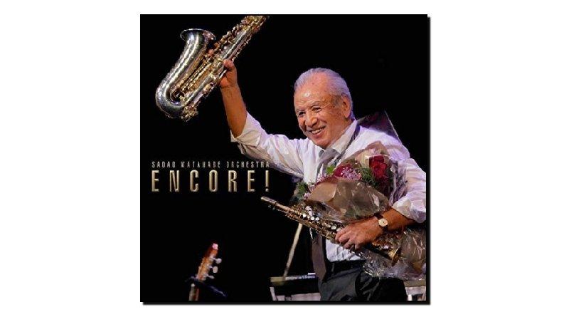 Sadao Watanabe Orchestra - Encore!