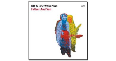 Ulf Eric Wakenius - Father And Son