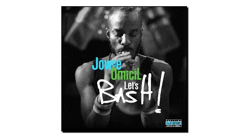 Jowee Omicil - Let's BasH!