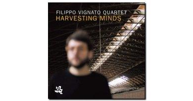 Filippo Vignato Quartet - Harvesting Minds