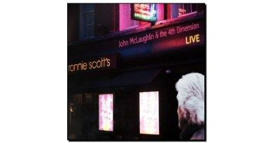 John McLaughlin & The 4th Dimension, Live @Ronnie Scott's