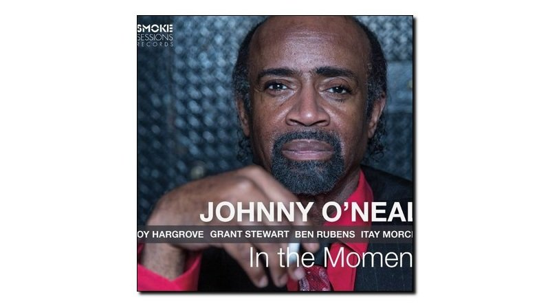 Johnny O'Neal, Moment, Smoke Sessions, 2017