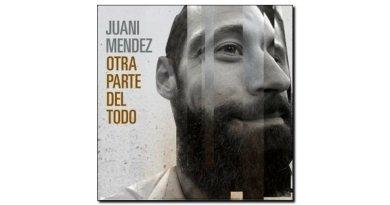 Juani Mendez, Otra parte del todo, 自製專輯, 2017 jazzespresso Jazz