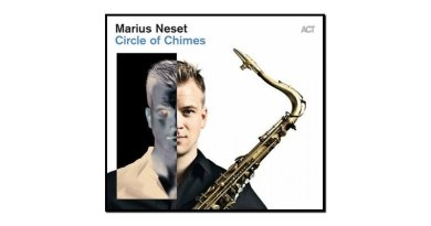 Marius Neset, Circle Of Chimes, ACT, 2017 - jazzespresso en