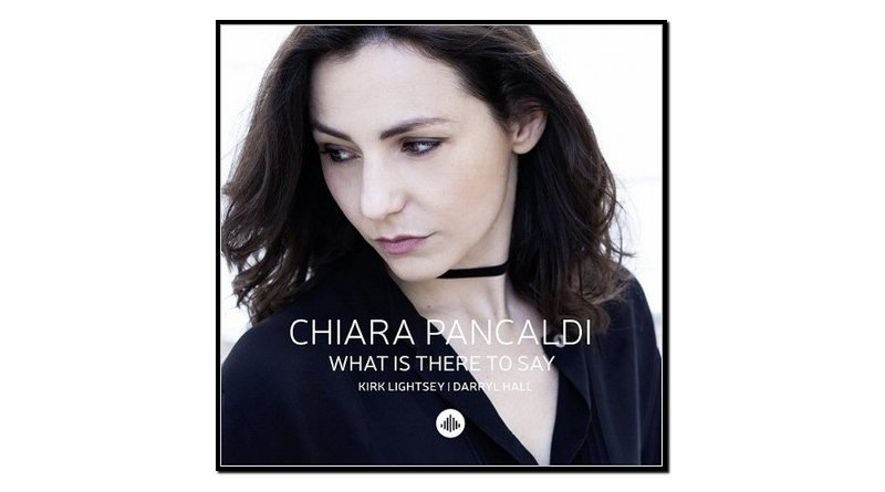Chiara Pancaldi, What Is There To Say, Challenge - Jazzespresso en