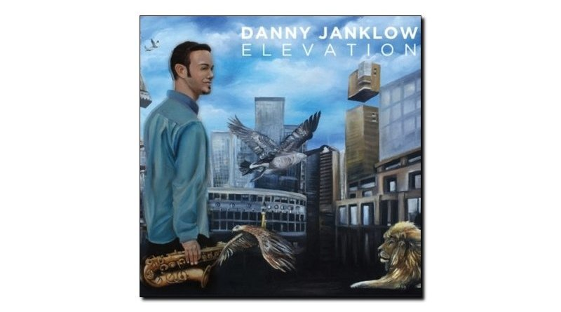 Danny Janklow, Elevation, Outside In Music, 2017 - Jazzespresso en Jazz