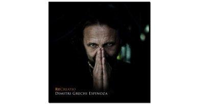 Dimitri Grechi Espinoza, ReCreatio, Ponderosa, 2017 - Jazzespresso es