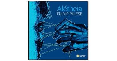 Fulvio Palese, Alétheia, Alfa Music, 2017 - Jazzespresso zh
