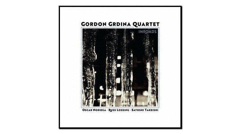 Gordon Grdina Quartet, Inroads, Songlines, 2017 - Jazzespresso cn