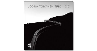 Joona Toivanen Trio, XX, CAM, 2017 - Jazzespresso es