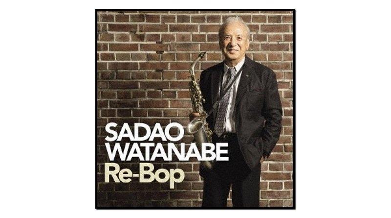 Sadao Watanabe, Re-Bop, Victor, 2017 - Jazzespresso es
