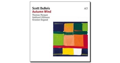 Scott Dubois, Autumn Wind, ACT, 2017 - Jazzespresso tw