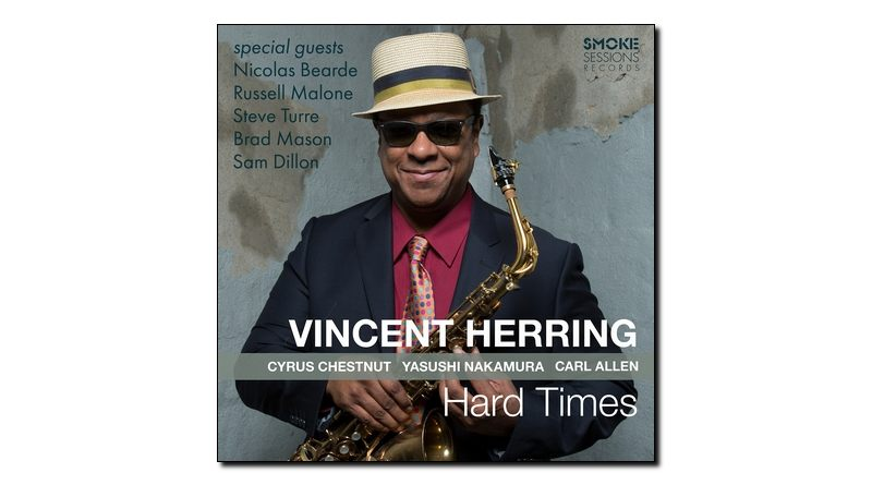 Vincent Herring, Hard Times, Smoke Session, 2017 - Jazzespresso en