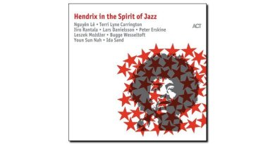 AA. VV., Hendrix In The Spirit Of Jazz, ACT, 2017 - Jazzespresso tw