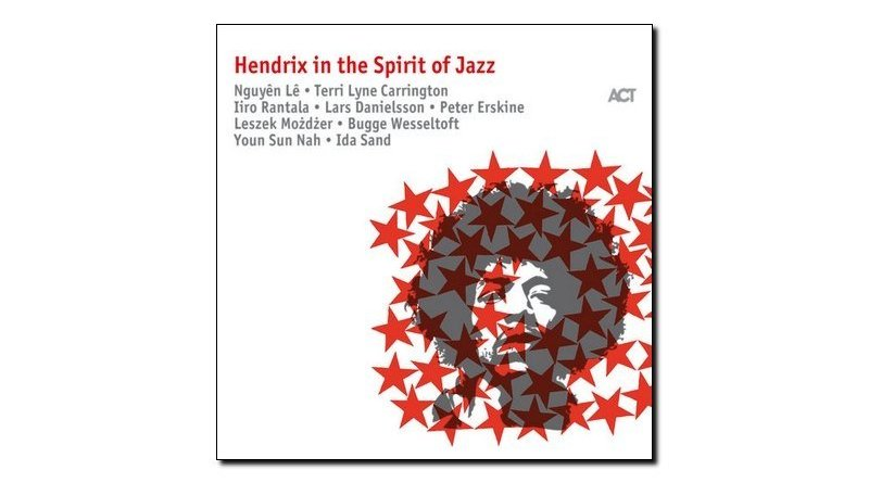AA. VV., Hendrix In The Spirit Of Jazz, ACT, 2017 - Jazzespresso cn