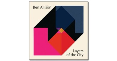 Ben Allison, Layers Of The City, Sonic Camera, 2017 Jazzespresso en