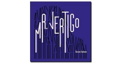 Bruno Heinen, Mr. Vertigo, Babel, 2018 - Jazzespresso tw