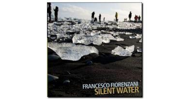 Francesco Fiorenzani, Silent Water, Auand, 2018 - Jazzespresso tw
