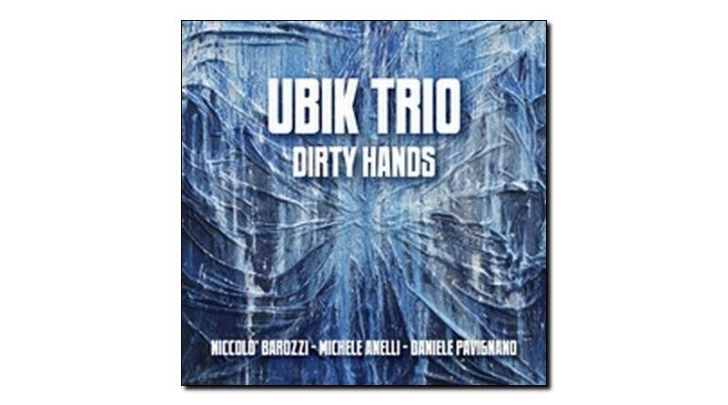 Ubik Trio, Dirty Hands, Abeat, 2017 - Jazzespresso Jazz Espresso tw