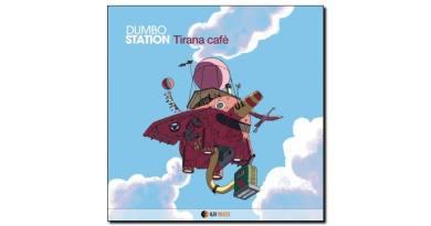 Dumbo Station, Tirana Café, Alfa Music, 2018 - Jazzespresso es