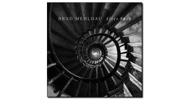 Brad Mehldau - After Bach - Nonesuch, 2018 - Jazzespresso es