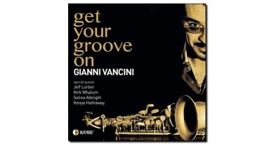 Gianni Vancini - Get Your Groove On - Alfa Music, 2018 - Jazzespresso es