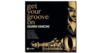 Gianni Vancini - Get Your Groove On - Alfa Music, 2018 - Jazzespresso es
