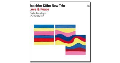 Joachim Kuhn New Trio - Love & Peace, ACT 2018 - Jazzespresso cn